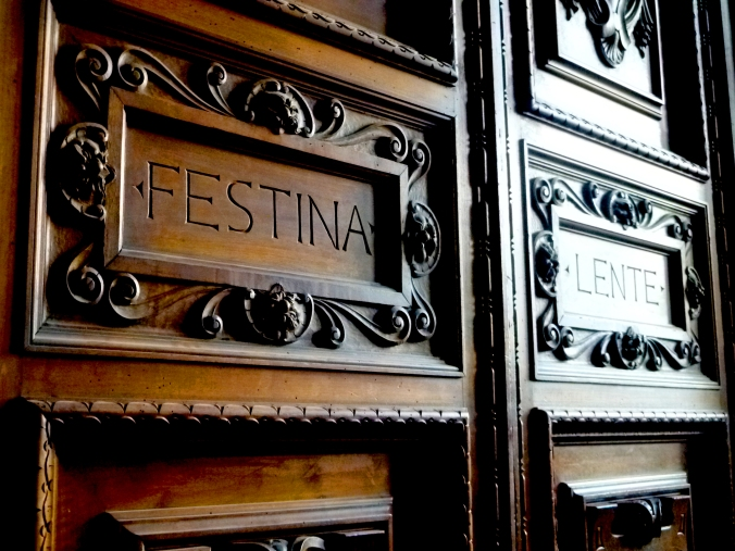 """Festina Lente"" was inscribed on the doors in the Palazzo Vecchio. It means ""make haste slowly."""